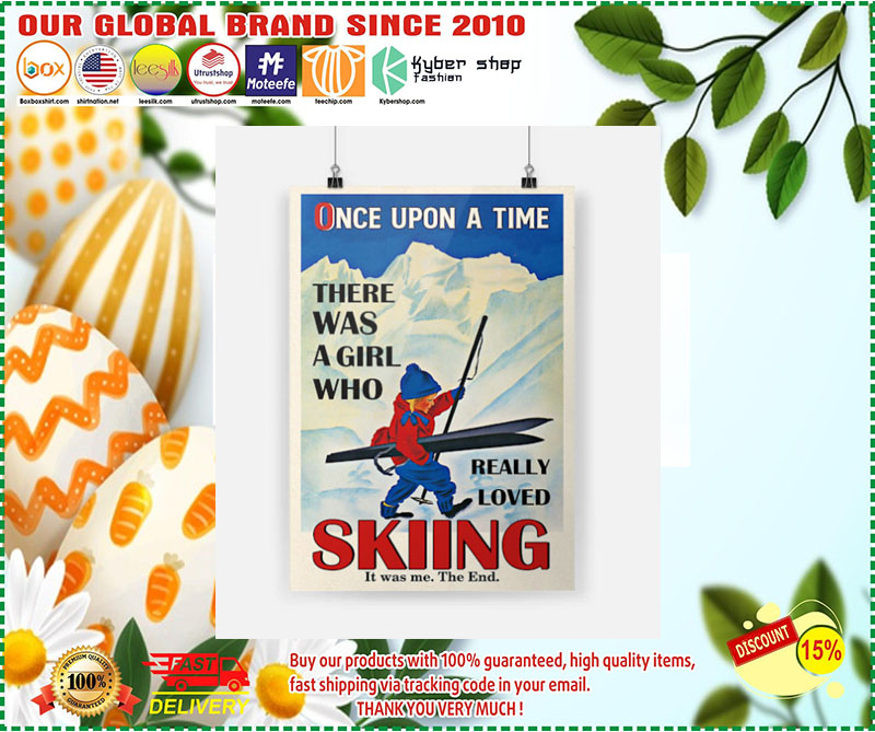 [LIMITED EDITION] Once upon a time there was a girl who really loved skiing poster