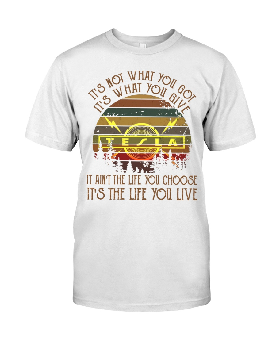 Tesla it's not what you got it's what you give shirt