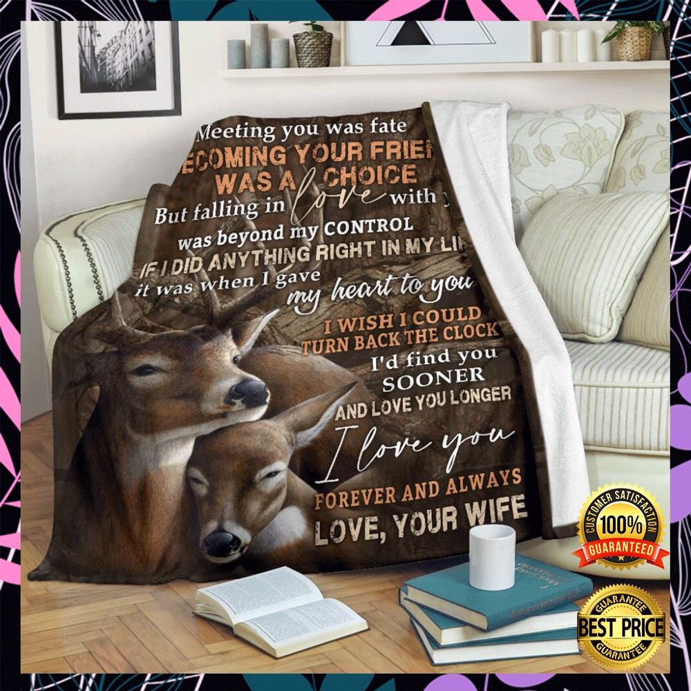 Deer couple to my husband meeting you was fate becoming your friend was a choice blanket1