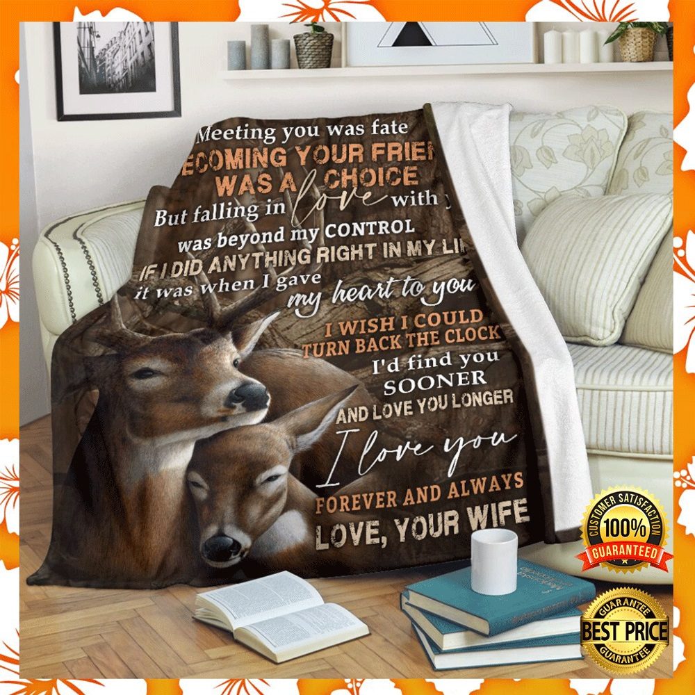 Deer couple to my husband meeting you was fate becoming your friend was a choice blanket2