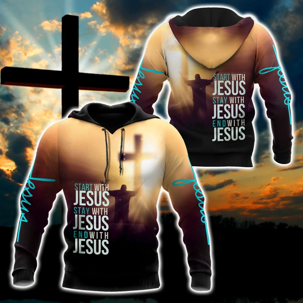 Easter start with jesus stay with jesus end with jesus 3D all over printed hoodie