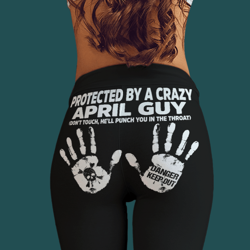 Protected by a crazy april guy legging