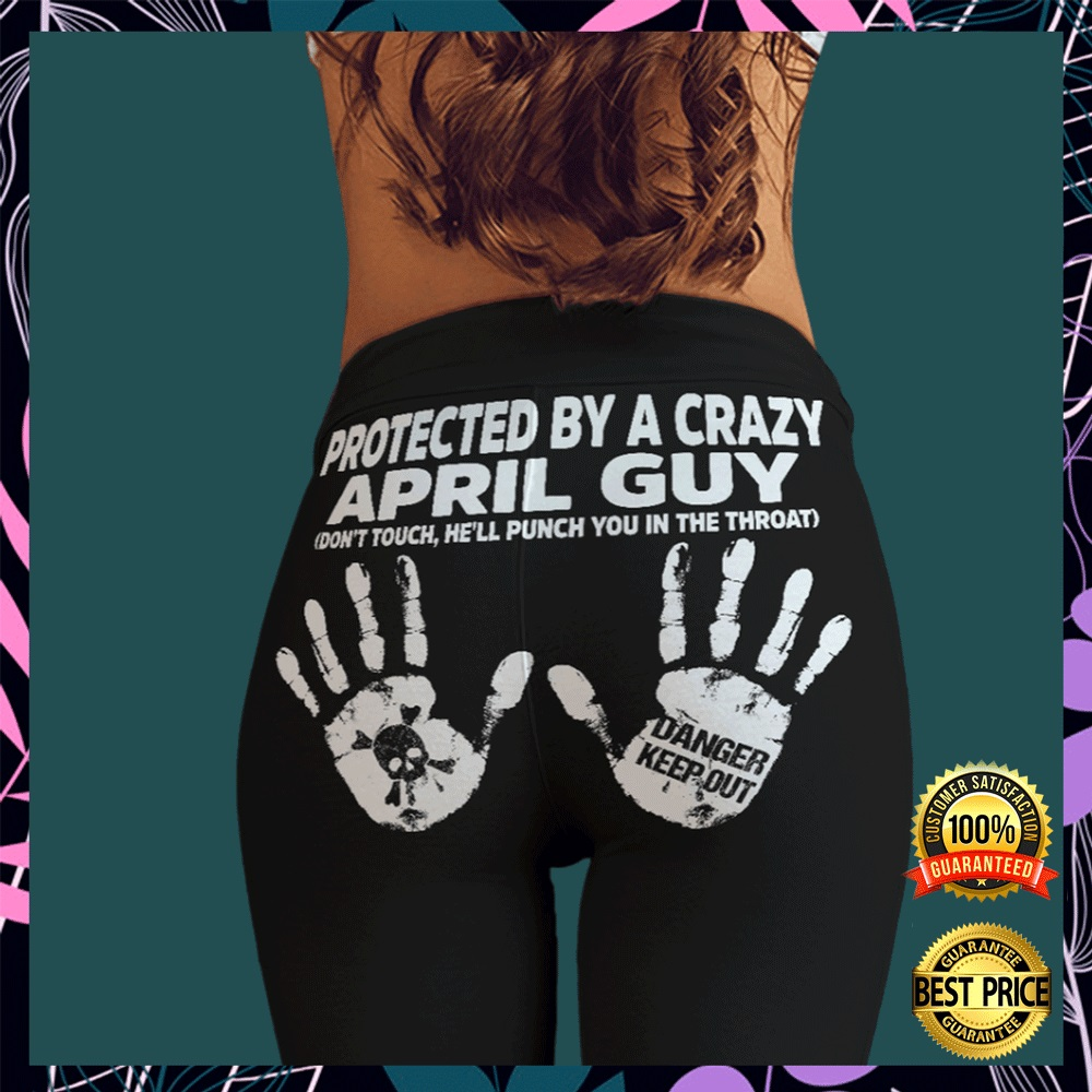Protected by a crazy april guy legging1