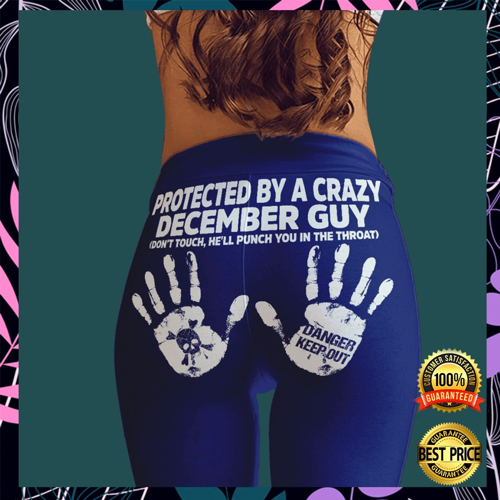 Protected by a crazy december guy legging1