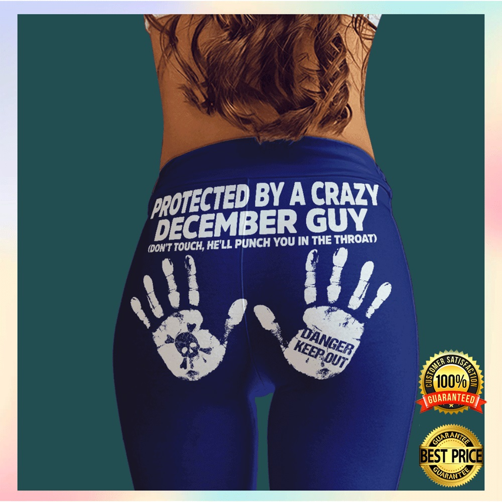 Protected by a crazy december guy legging2