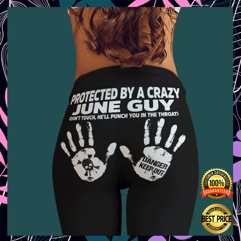 Protected by a crazy june guy legging1