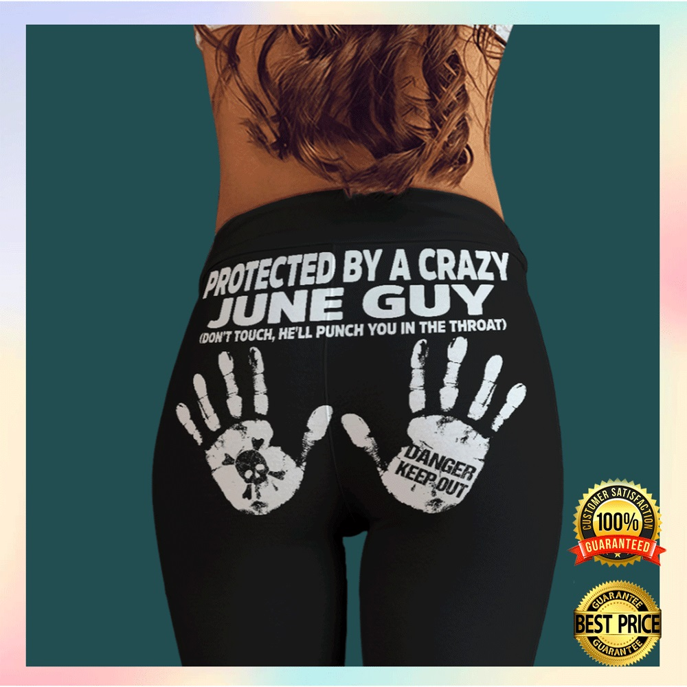 Protected by a crazy june guy legging2