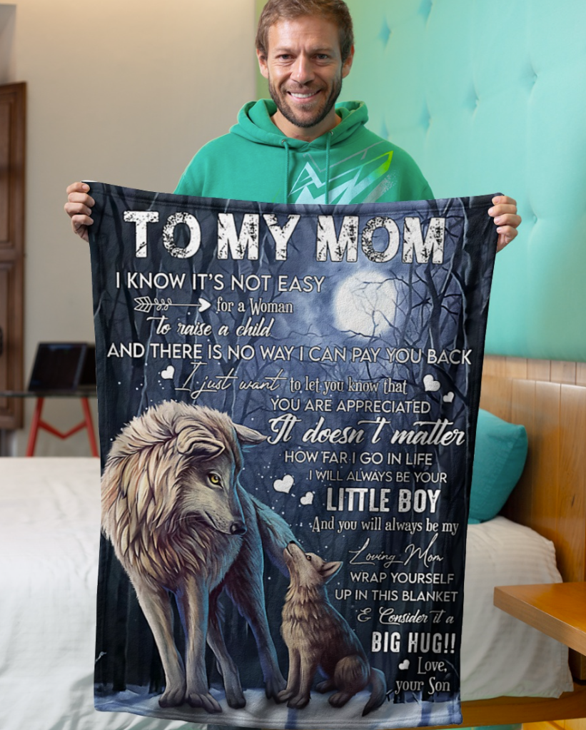 Wolf to my mom i know it s not easy for a woman to raise a child blanket 1