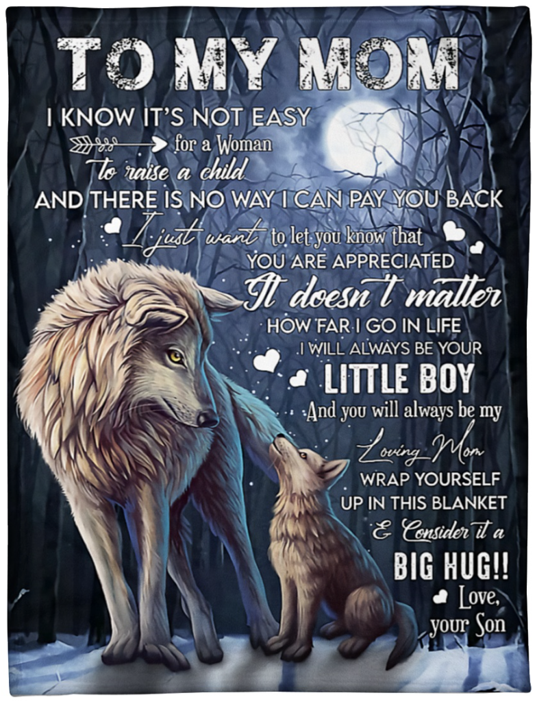 Wolf to my mom i know it s not easy for a woman to raise a child blanket