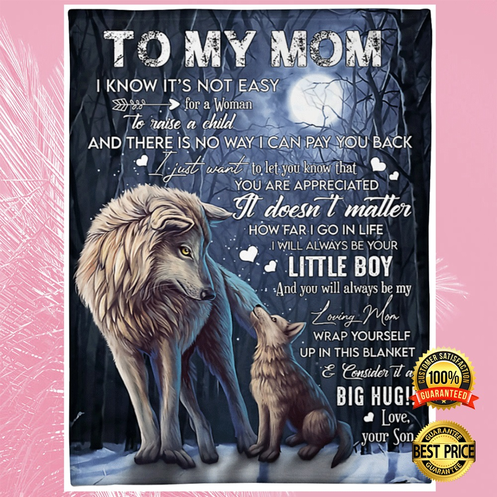 Wolf to my mom i know its not easy for a woman to raise a child blanket1