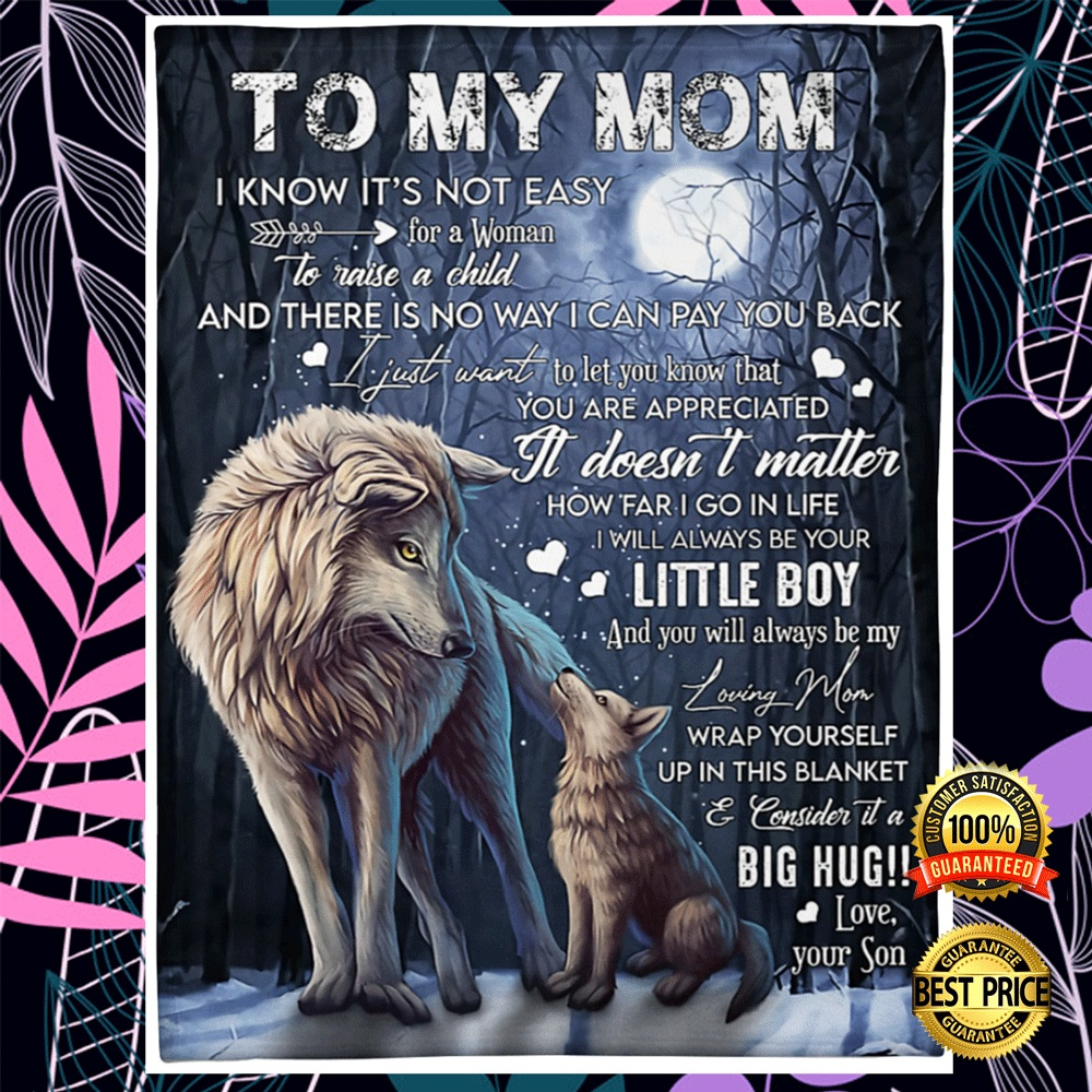 Wolf to my mom i know its not easy for a woman to raise a child blanket2