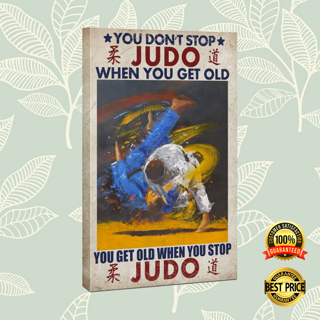 You don t stop judo when you get old you get old when you stop judo canvas 4