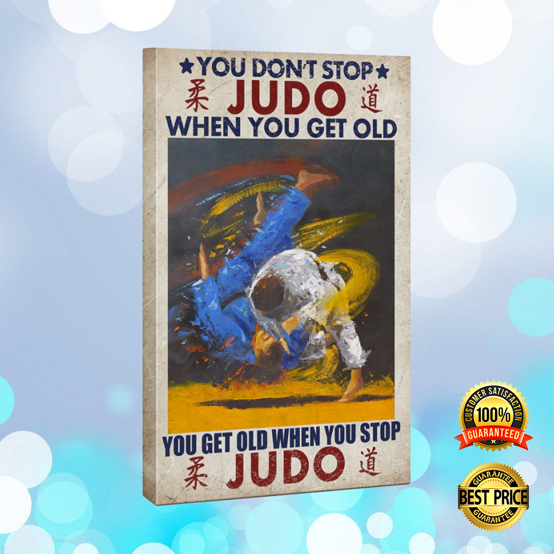 You don t stop judo when you get old you get old when you stop judo canvas 5