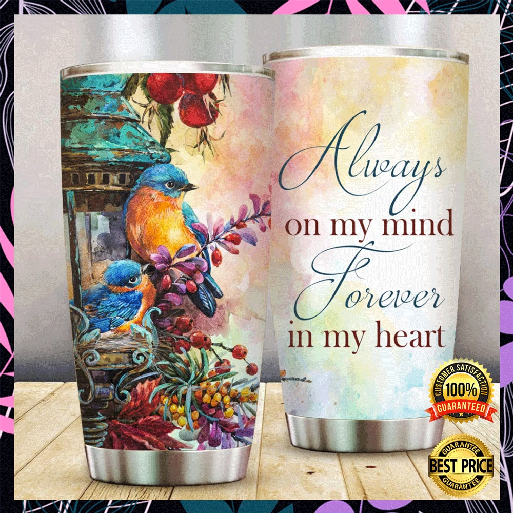 Always on my mind forever in my heart tumbler1