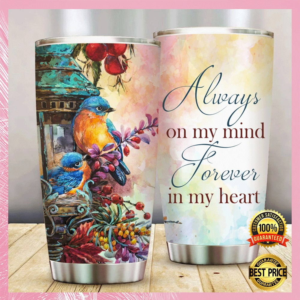 Always on my mind forever in my heart tumbler2