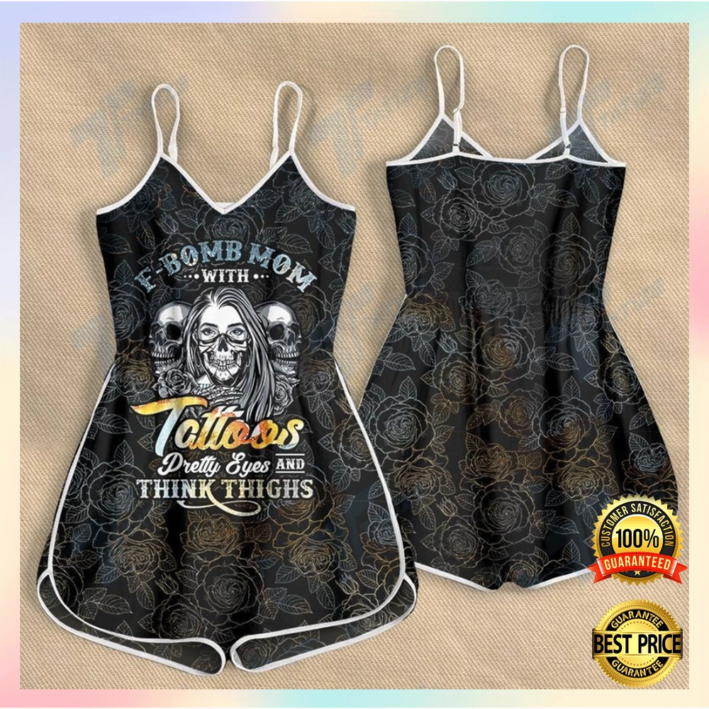 F bomb mom with tattoos pretty eyes and thick thighs romper2