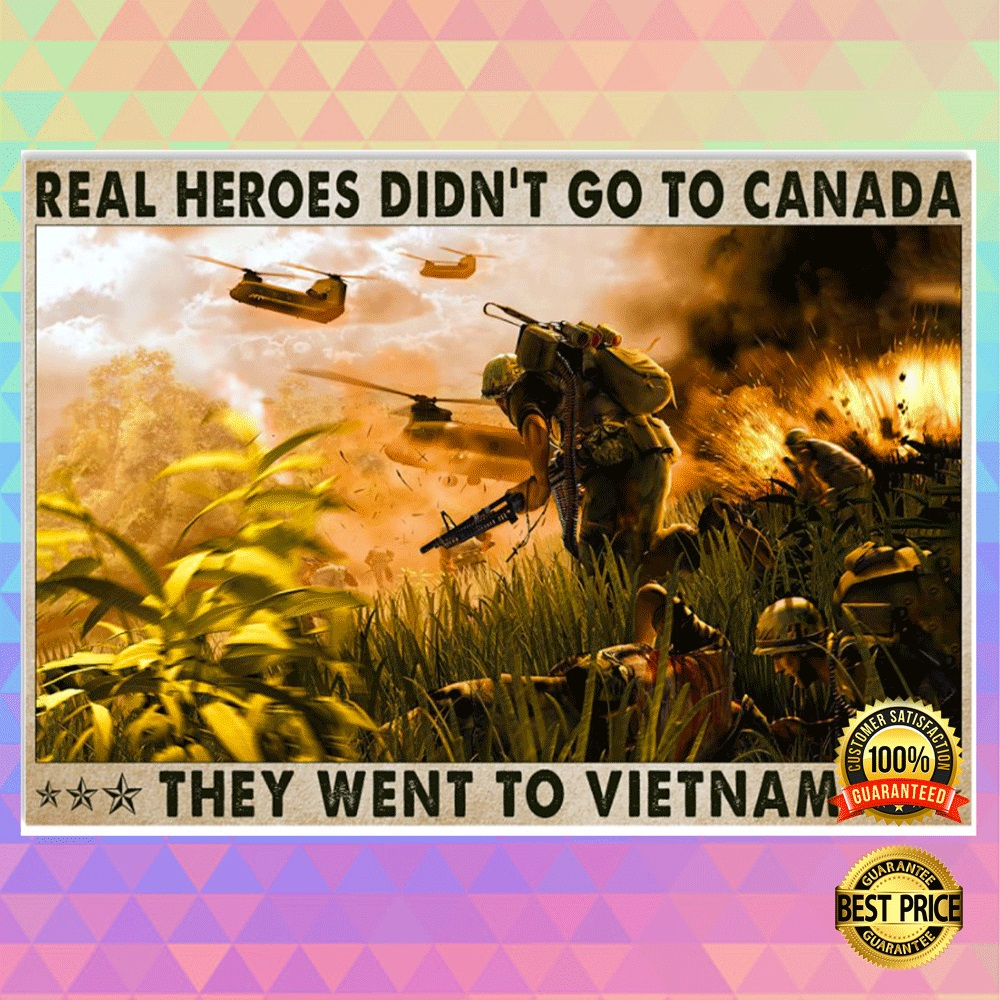 Real heros didnt go to canada they went to Vietnam poster1