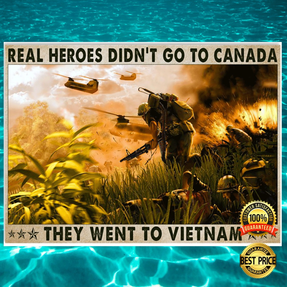 Real heros didnt go to canada they went to Vietnam poster2