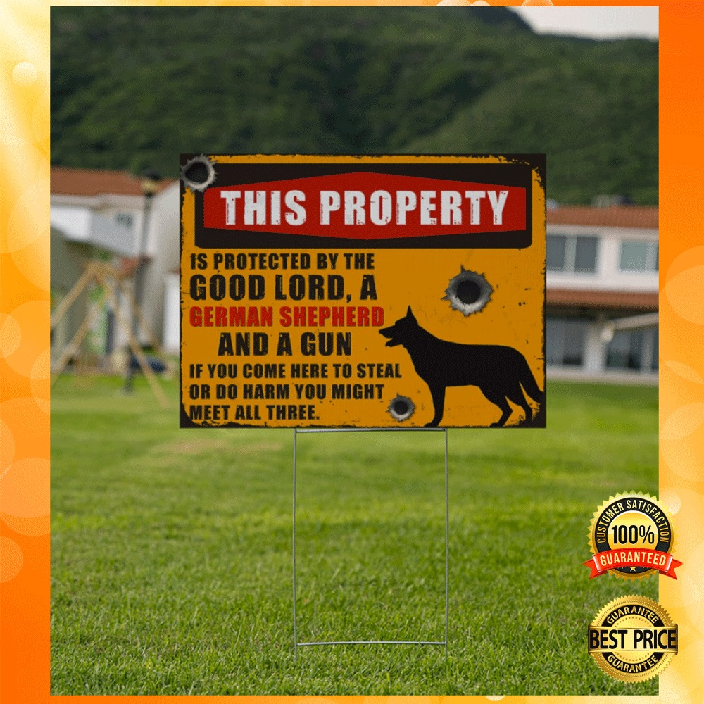 This property is protected by the good lord and german shepherd and a gun yard sign1