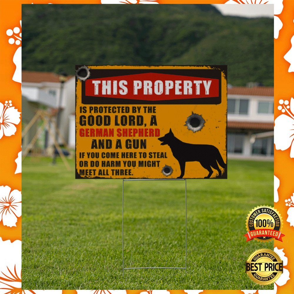 This property is protected by the good lord and german shepherd and a gun yard sign2