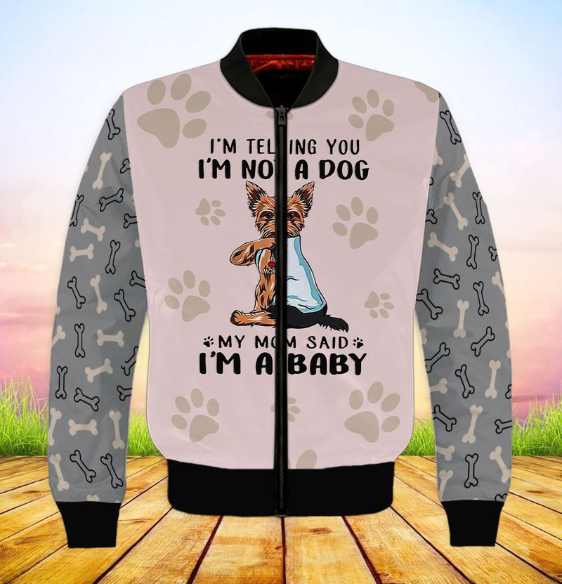 Yorkshire Terrier Im telling you im not a dog my mom said im a baby 3d full print hoodie 6