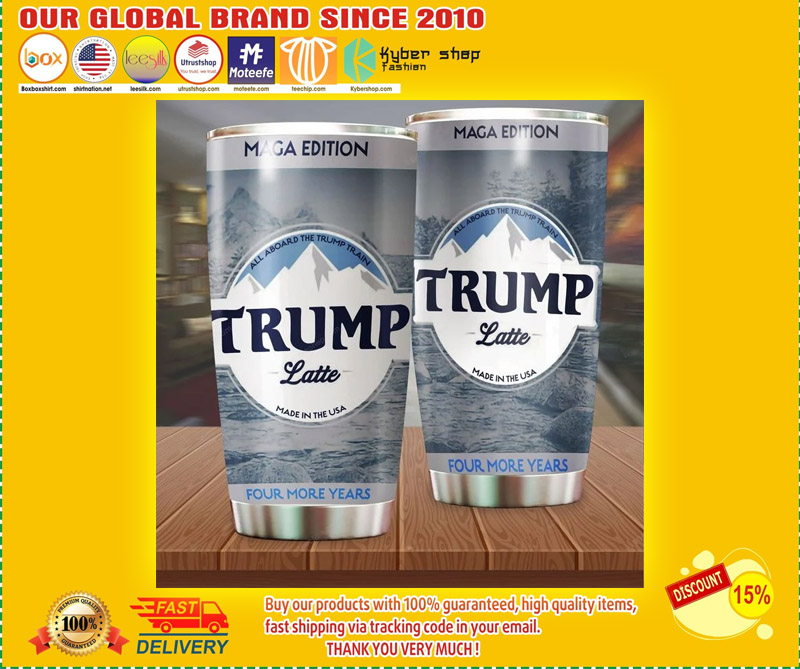All aboard the trump latte made in the usa four more years tumbler