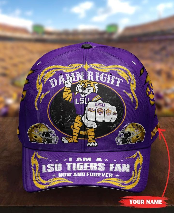 LSTI Damn right I am a LSU Tigers fan now and forever custom cap