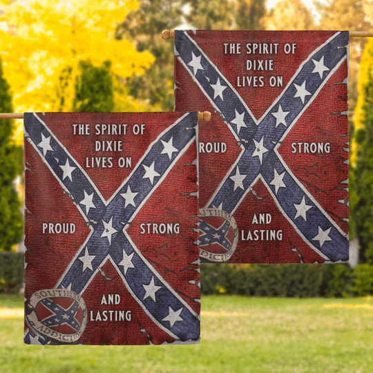 3 Southern The Spirit Of Dixie Lives On Proud Strong And Lasting Flag 1
