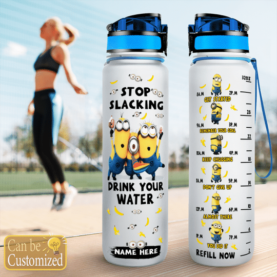 8 Minions Stop Slacking Drink your water tracker bottle 1