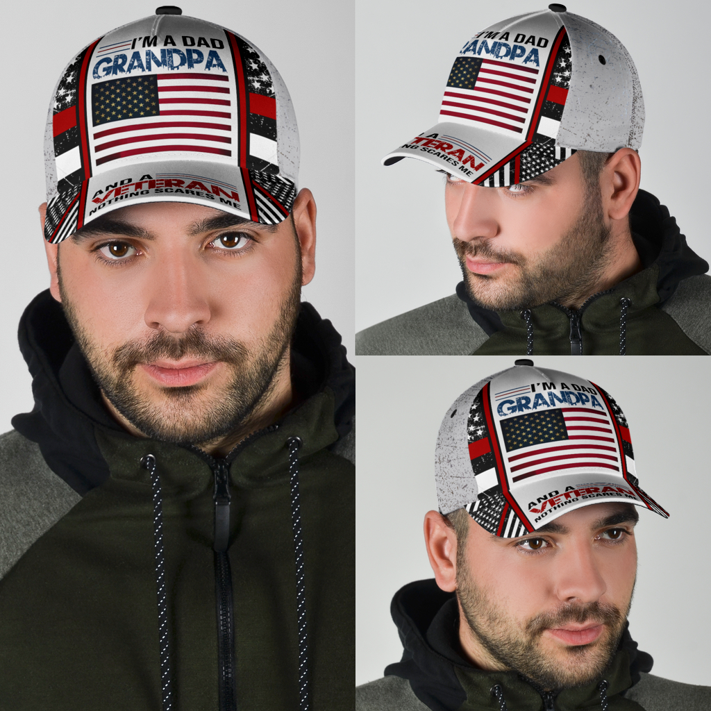 I'm a dad grandpa and a veteran nothing scares me hat cap