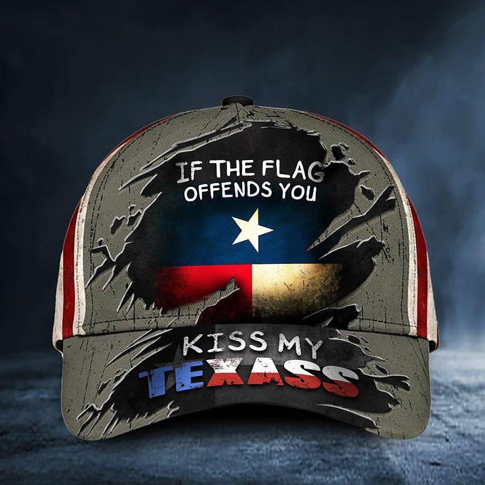 USA Texas flag If the flag offends you kiss my Texass cap