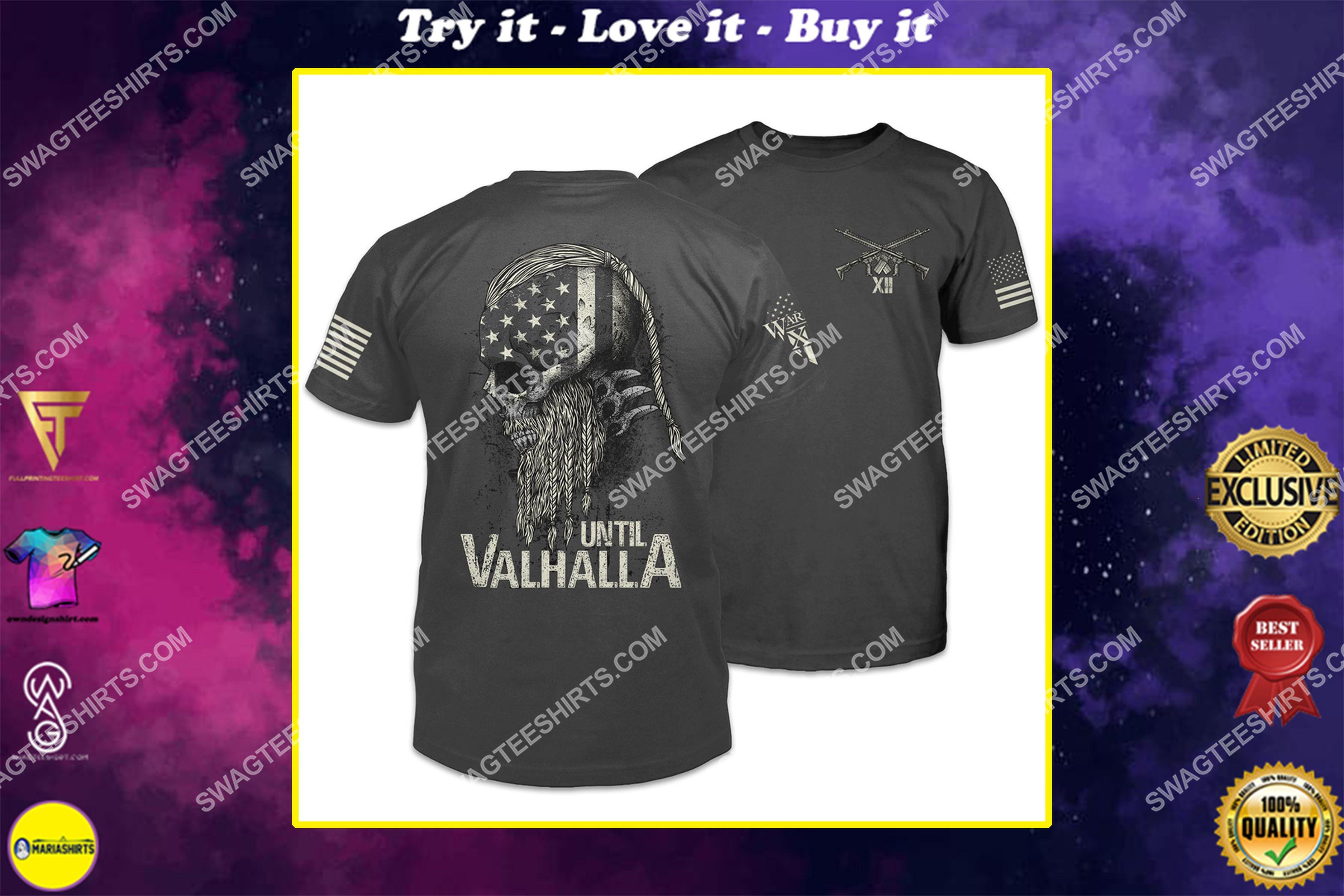 american flag until valhalla warrior viking shirt
