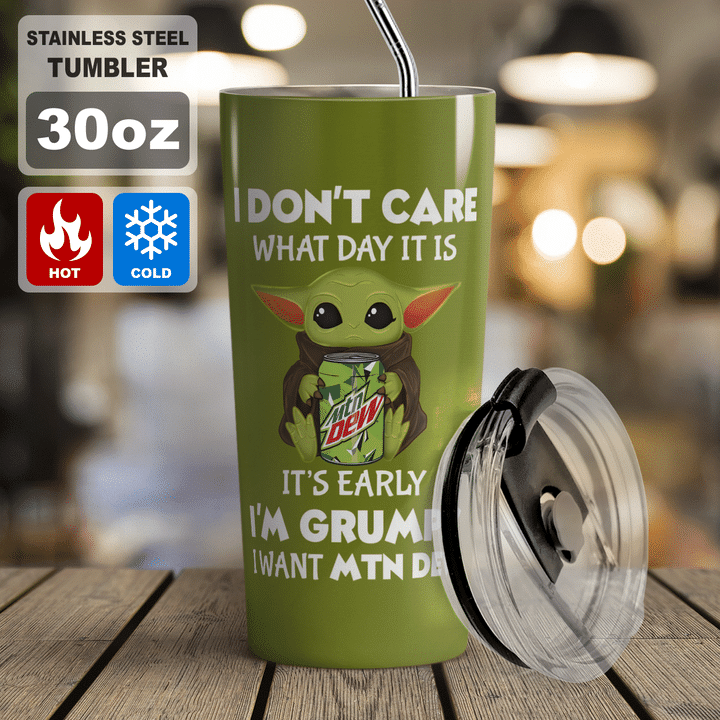 Baby Yoda Mountain Dew dont care what day it is Its early Im Grumpy I want coke Tumbler - LIMITED EDITION