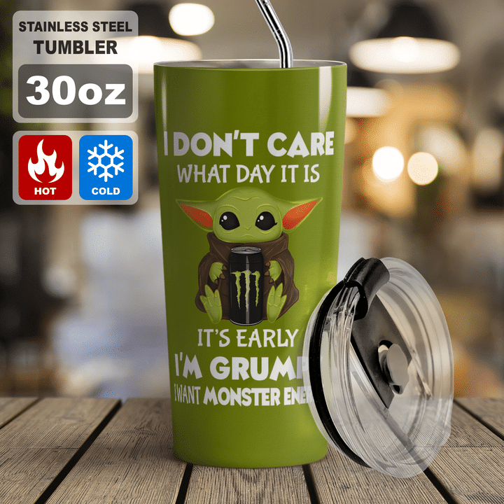Baby Yoda Monster Energy I dont care what day it is Its early Im Grumpy I want coke Tumbler - LIMITED EDITION