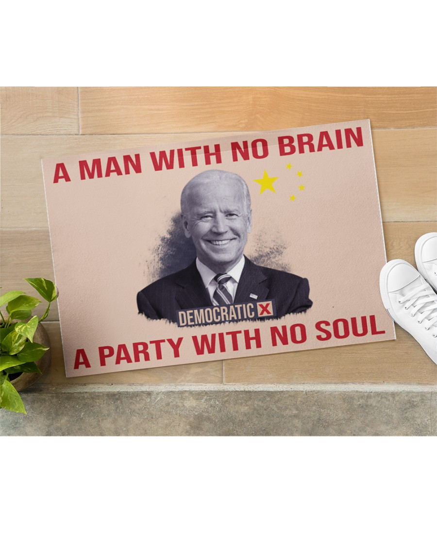 Biden a man with no brain a party with no soul doormat - LIMITED EDITION
