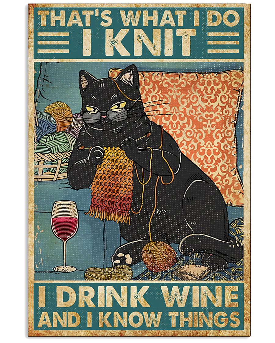 Cat That's what I do I knit I drink wine and I know things poster