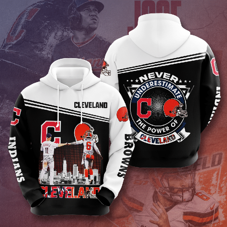 Cleveland Brown and Cleveland Indians Never Underestimate The Power Of Cleveland 3D Hoodie - LIMITED EDITION