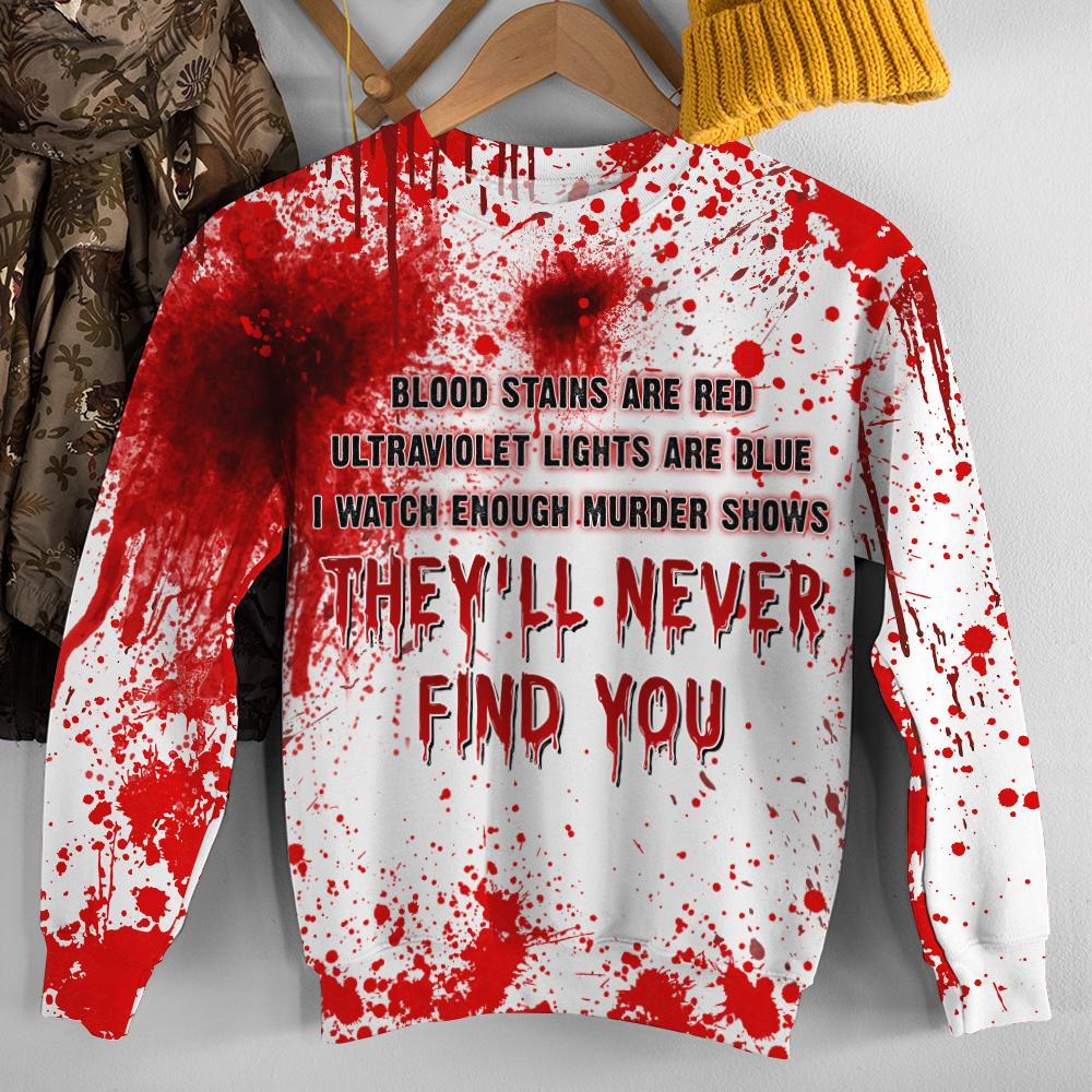 Halloween Blood They'll Never Find You 3d hoodie, shirt - LIMITED EDITION