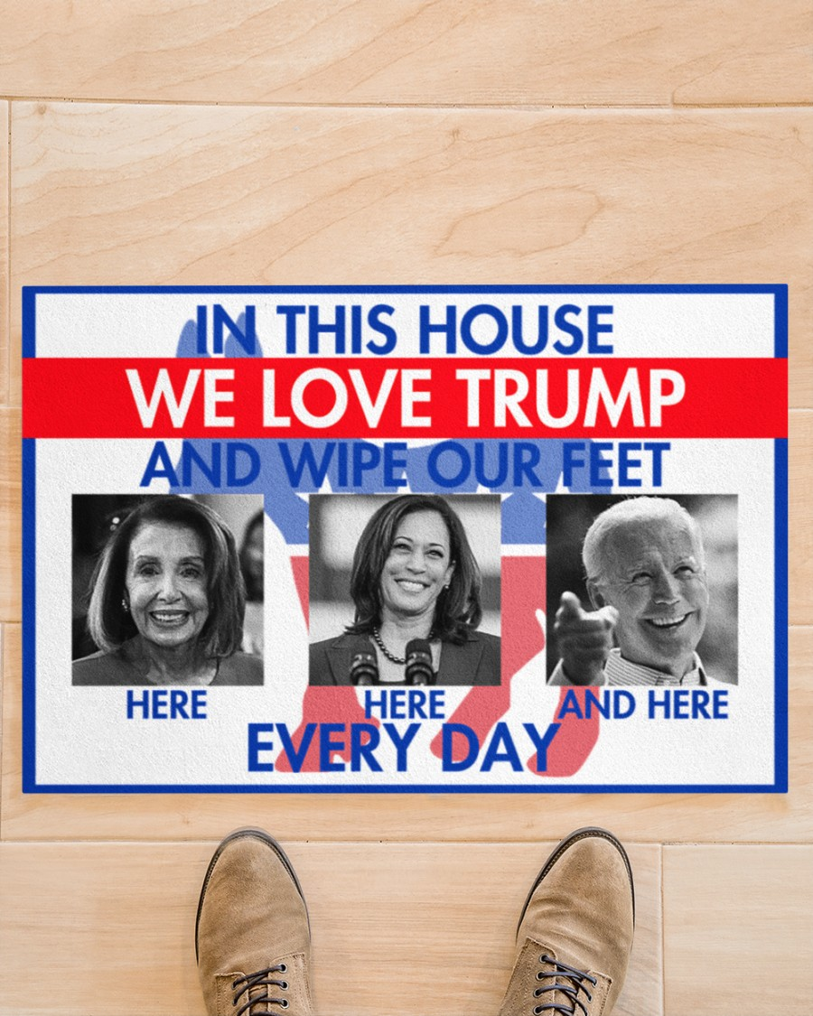 In this house we love Trump and wipe our feet here everyday doormat - Picture 1
