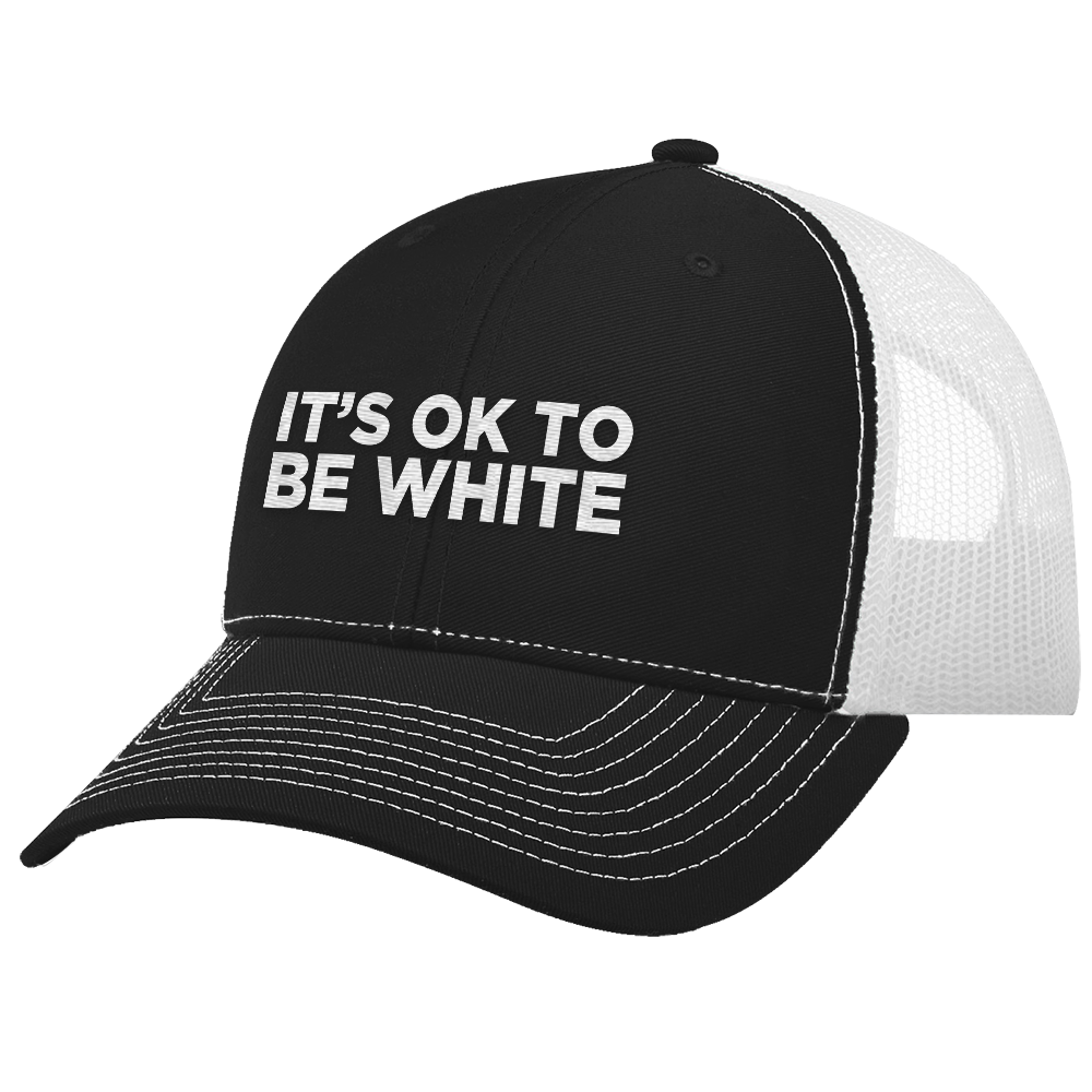 It's Okay To Be White Trucker cap hat - LIMITED EDITION