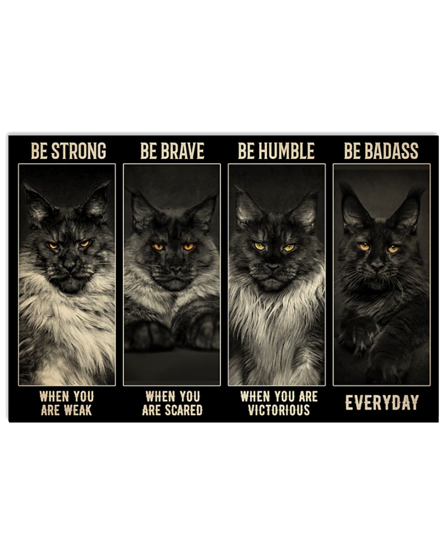 Maine Coon Cat be strong be brave be humble be badass poster