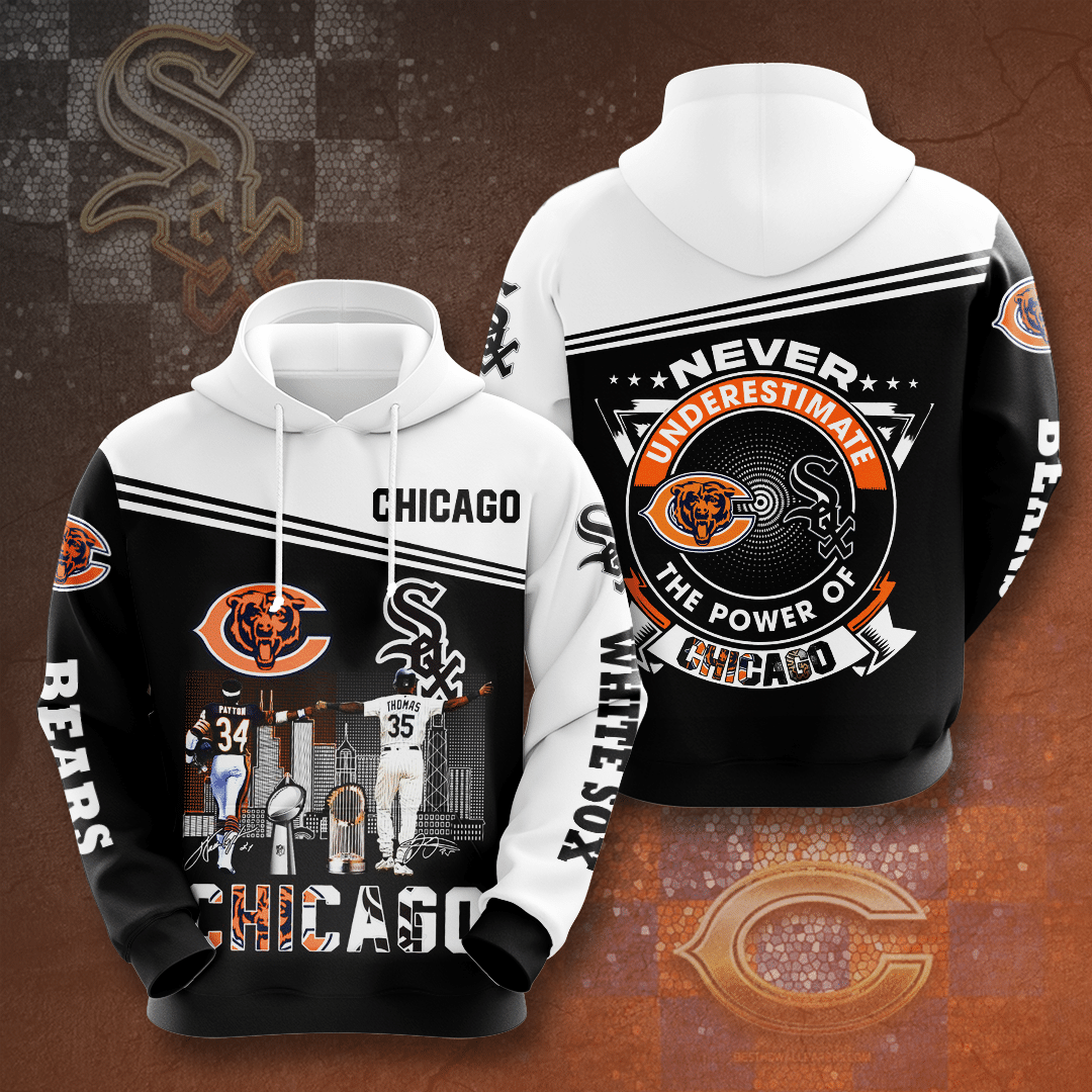 Chicago Bear and Chicago White Sox Never underestimate the power of Chicago 3d hoodie - LIMITED EDITION
