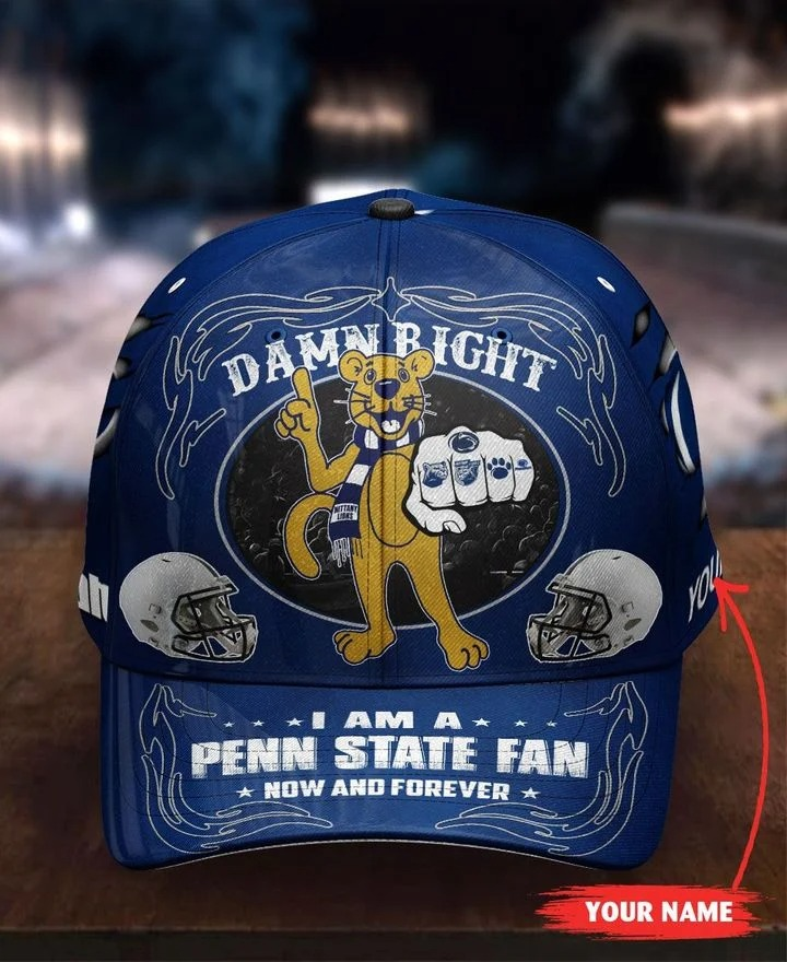 PSNL Damn right I am a Penn State fan now and forever custom cap