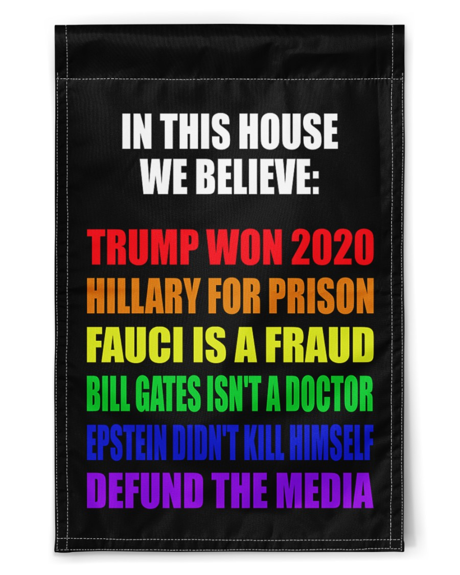 25 LGBT Pride In this house we believe Trump won Hillary for prison 2020 Flag 1