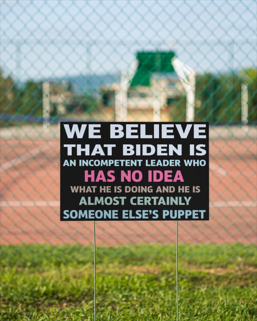 We believe that Biden yard sign - Picture 3