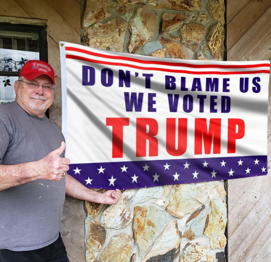 Don't Blame Us We Voted Trump Flag