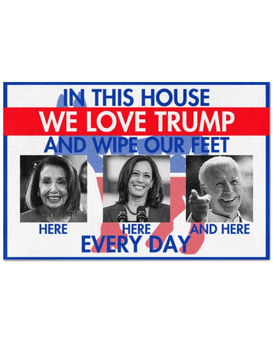 In this house we love Trump Kamala Harris Nancy Pelosi Joe Biden doormat