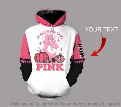 In october wear pink 3D custom personalized name 3d hoodie