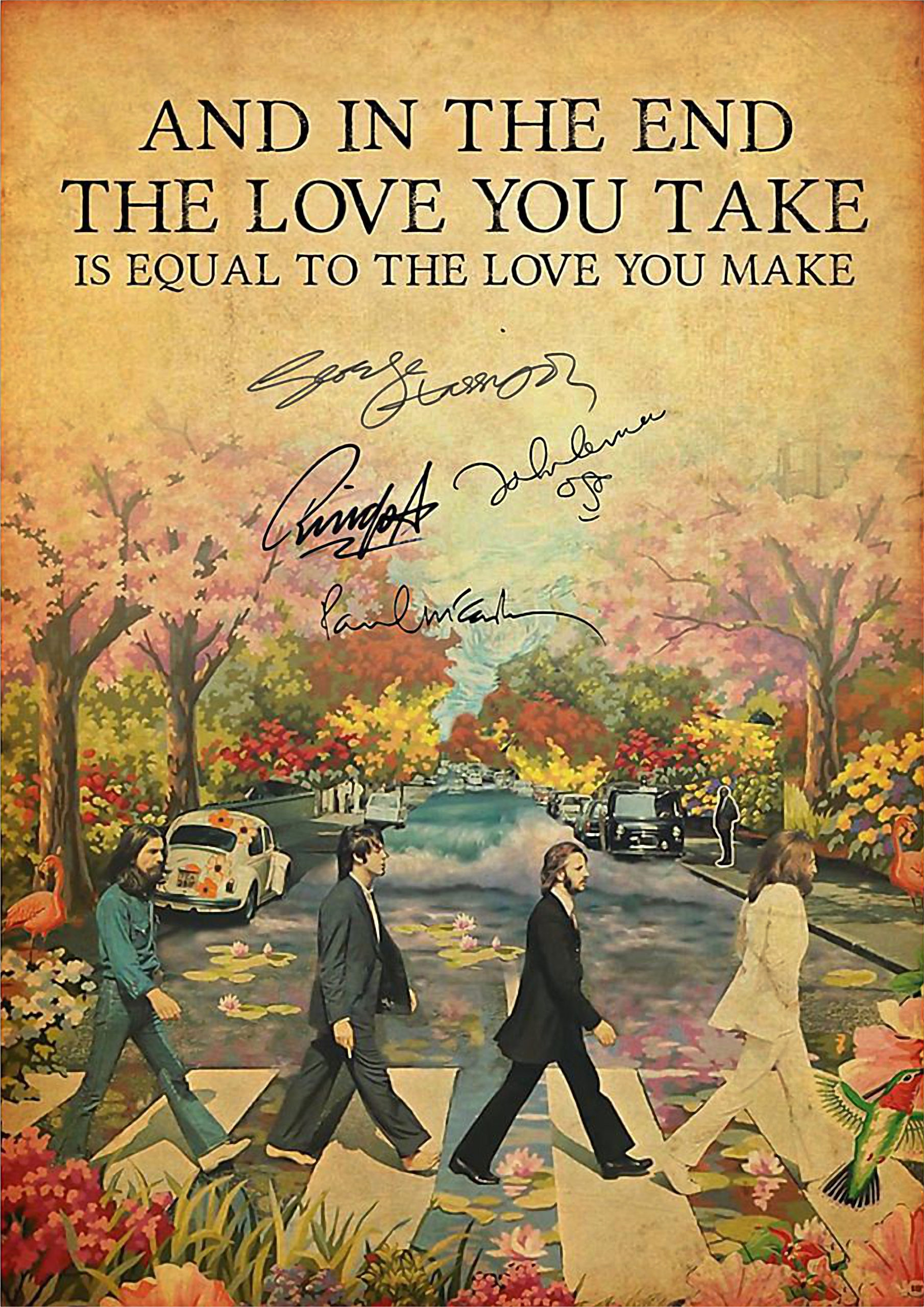 And In The End The Love You Take Signature Poster