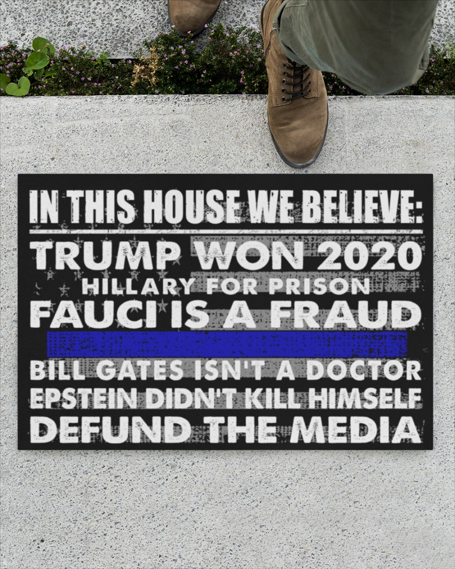 In this house we believe Trump won 2020 thin blue line doormat